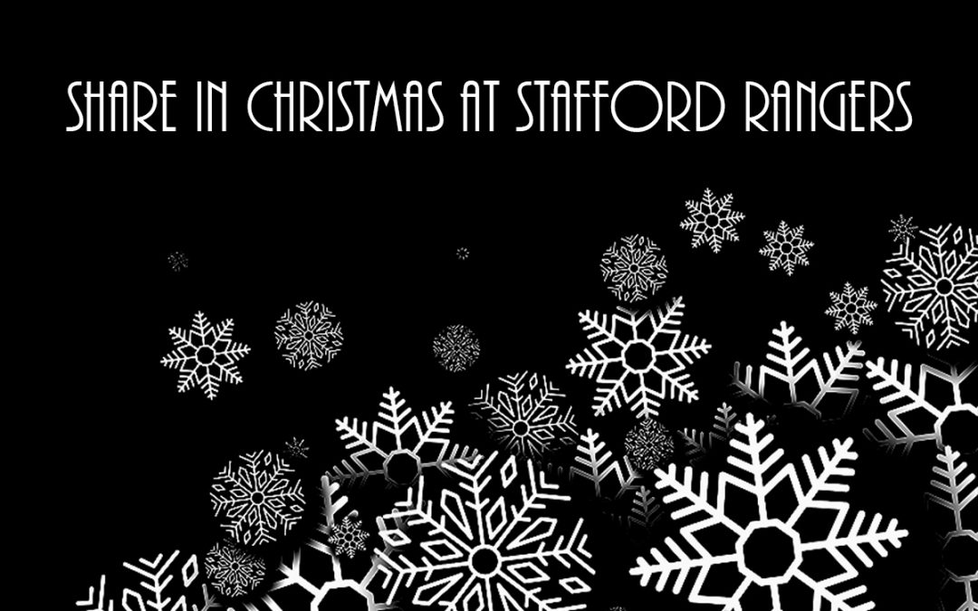 SHARE IN CHRISTMAS AT STAFFORD RANGERS